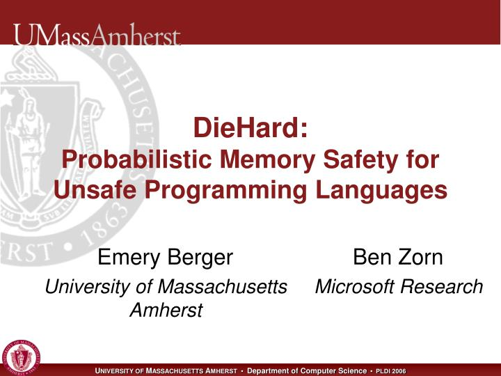 Diehard probabilistic memory safety for unsafe programming languages