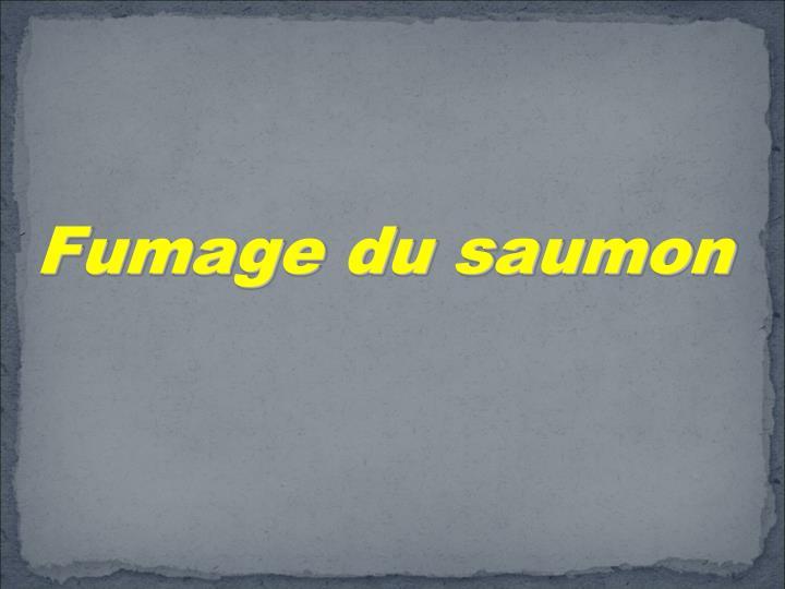 Fumage du saumon