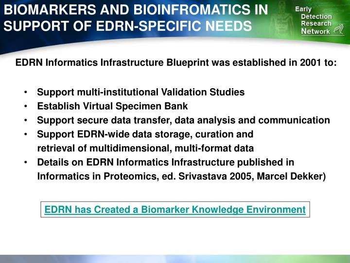 BIOMARKERS AND BIOINFROMATICS IN SUPPORT OF EDRN-SPECIFIC NEEDS
