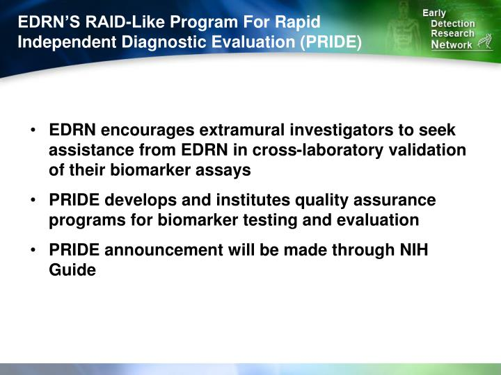 EDRN'S RAID-Like Program For Rapid Independent Diagnostic Evaluation (PRIDE)