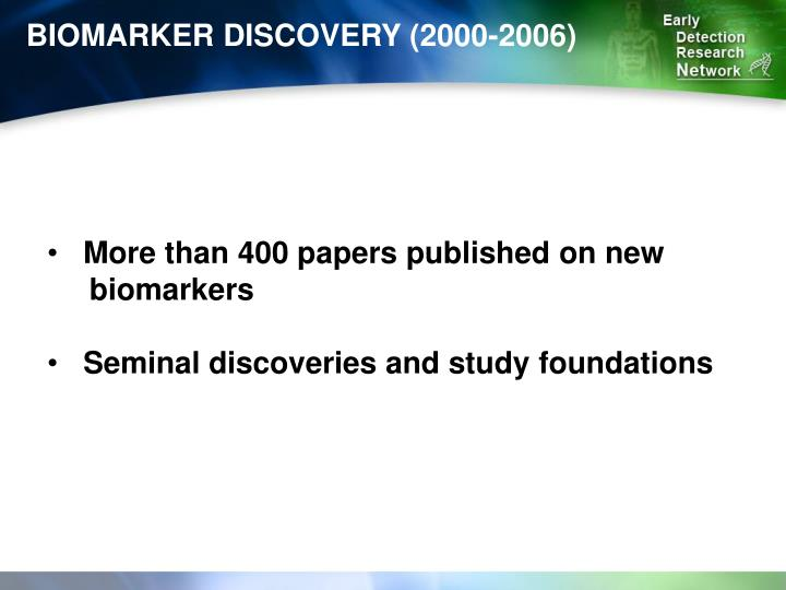 BIOMARKER DISCOVERY (2000-2006)