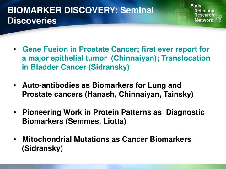 BIOMARKER DISCOVERY: Seminal Discoveries