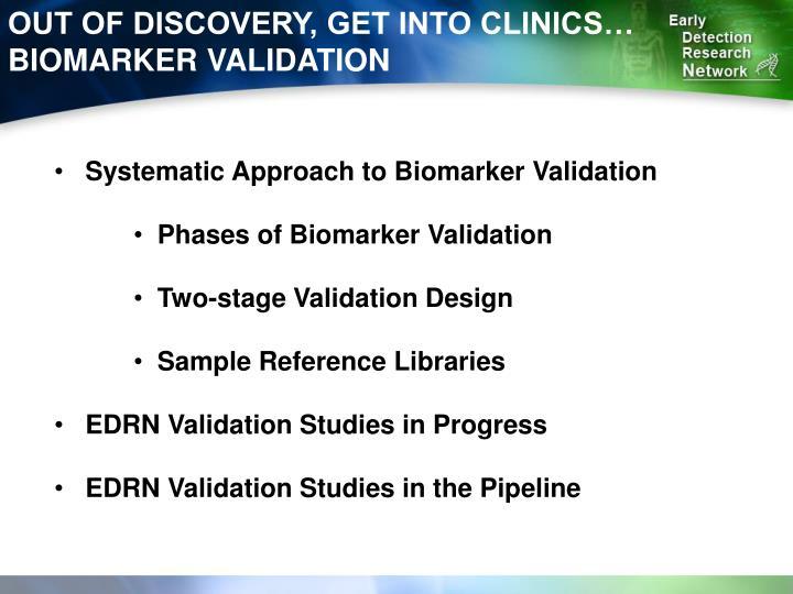OUT OF DISCOVERY, GET INTO CLINICS… BIOMARKER VALIDATION