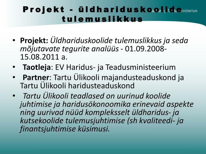 Projekt - üldhariduskoolide tulemuslikkus