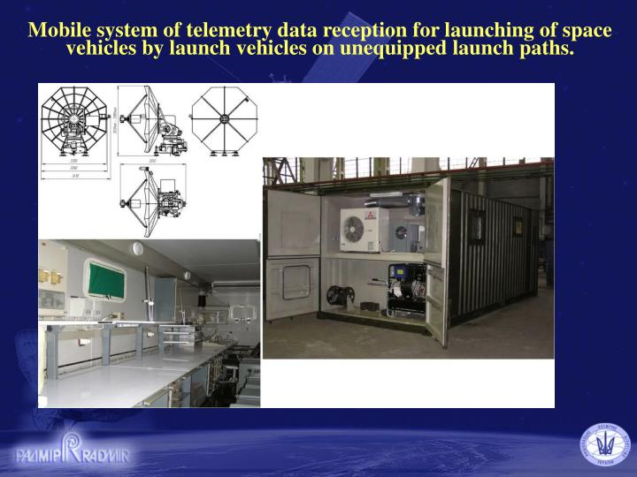 Mobile system of telemetry data reception for launching of space vehicles by launch vehicles on unequipped launch
