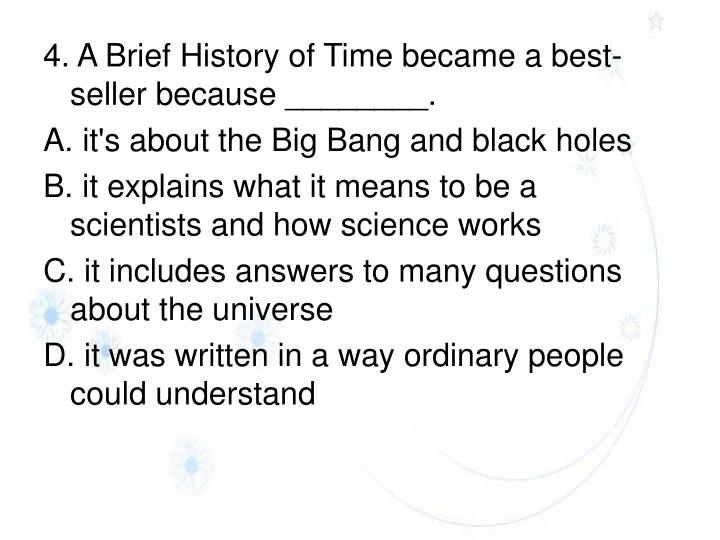 4. A Brief History of Time became a best-seller because ________.