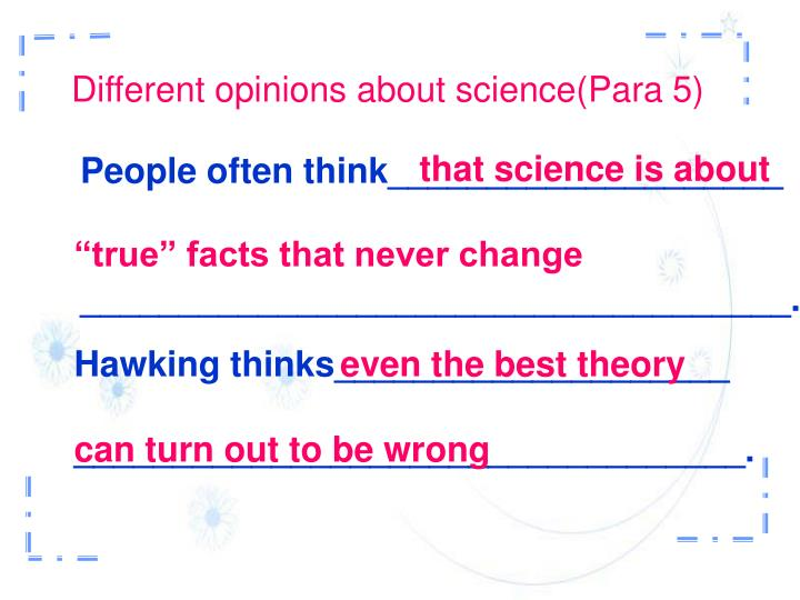 Different opinions about science(Para 5)