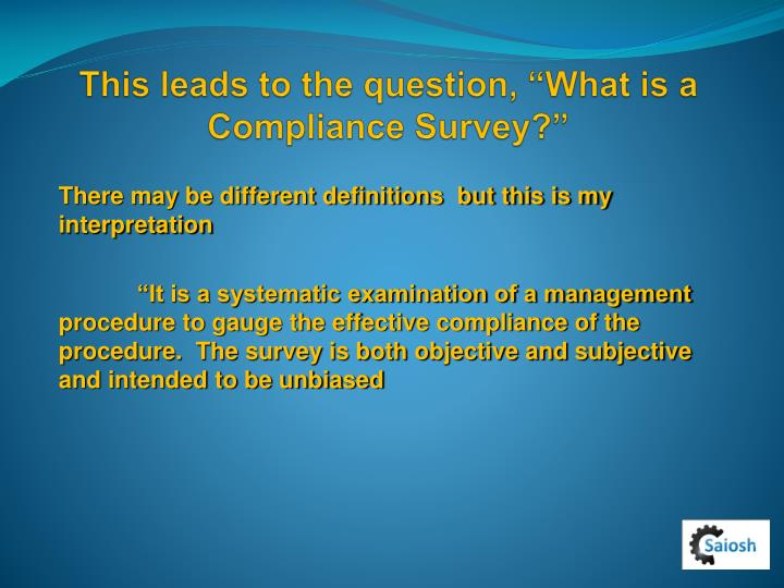 This leads to the question what is a compliance survey