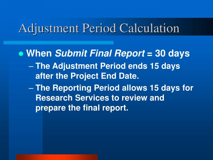 Adjustment Period Calculation