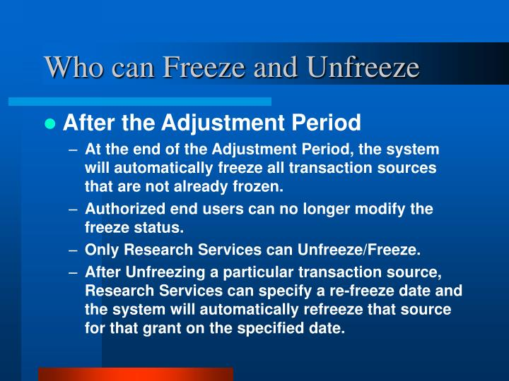 Who can Freeze and Unfreeze