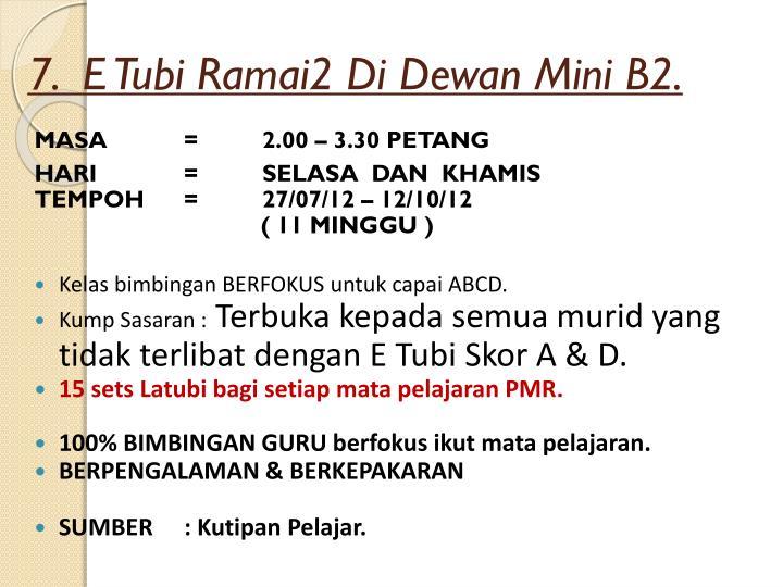 7.  E Tubi Ramai2 Di Dewan Mini B2.