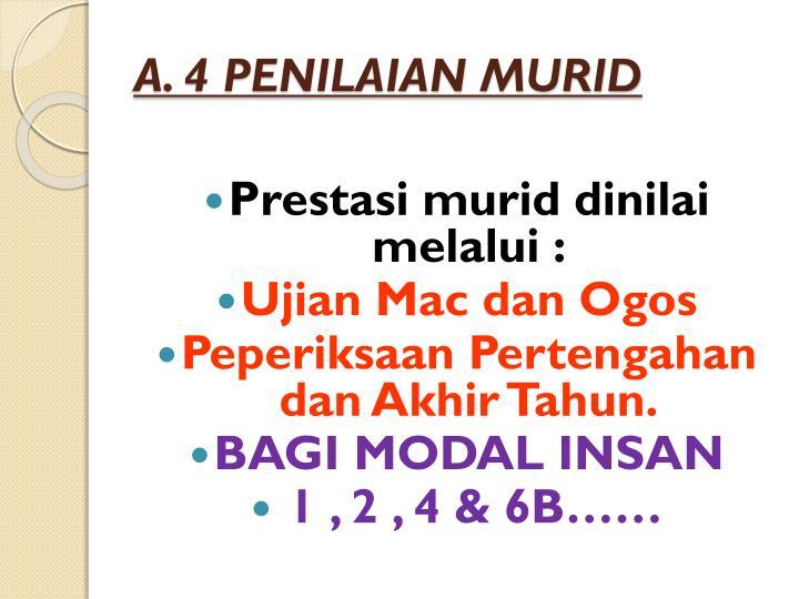 A. 4 PENILAIAN MURID