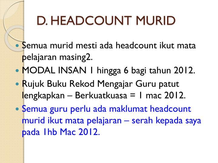 D. HEADCOUNT MURID