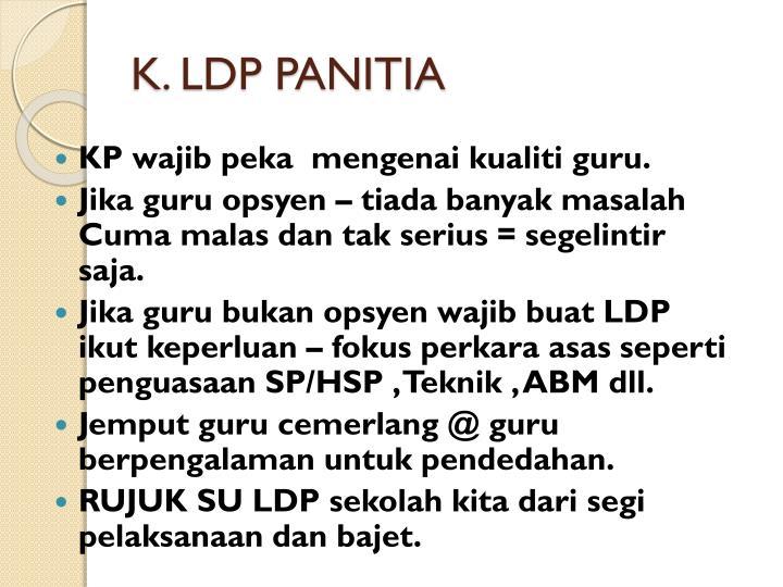 K. LDP PANITIA