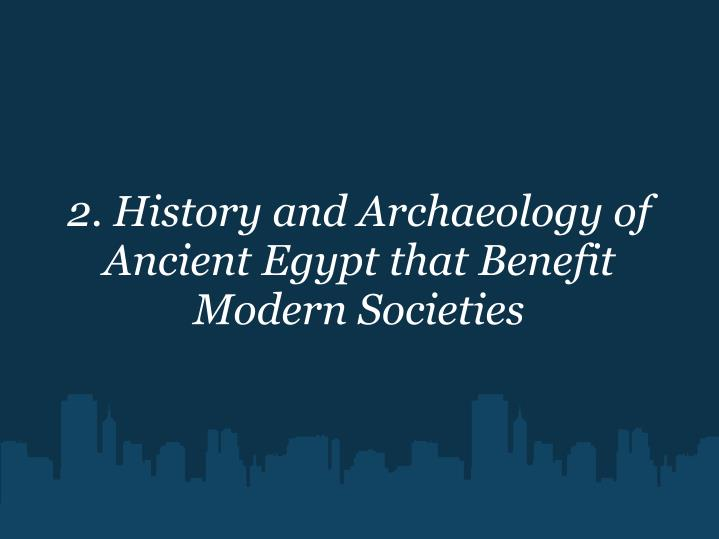 2. History and Archaeology of Ancient Egypt that Benefit Modern Societies