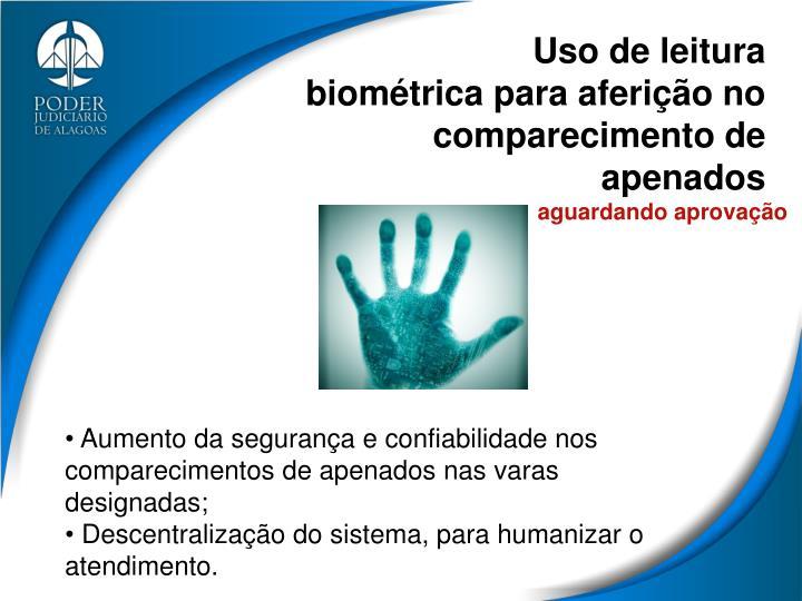 Uso de leitura biométrica para aferição no comparecimento de apenados