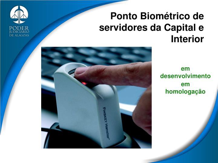 Ponto Biométrico de servidores da Capital e Interior