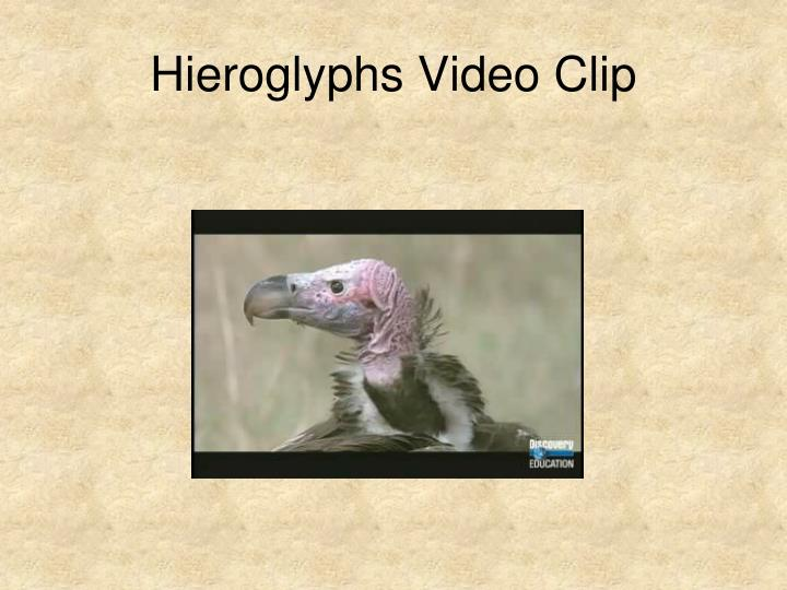 Hieroglyphs Video Clip