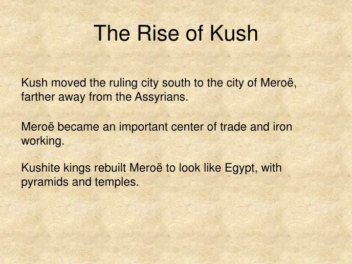 The Rise of Kush