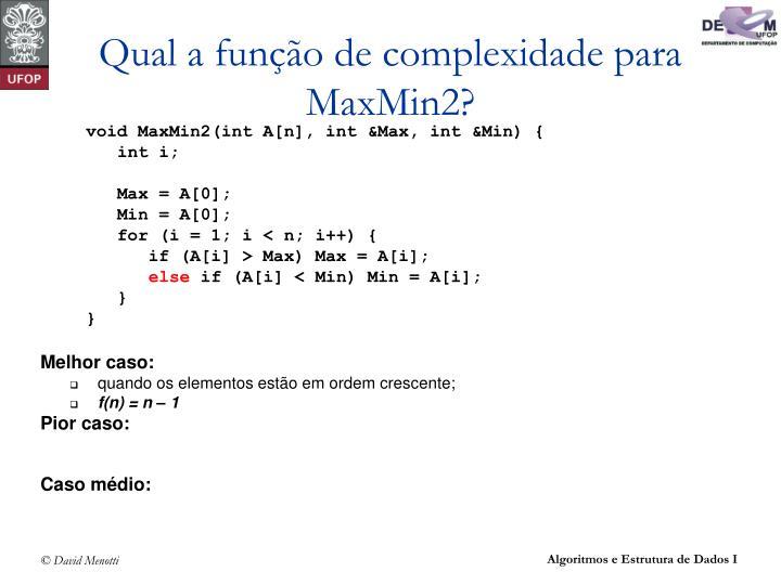 Qual a função de complexidade para MaxMin2?