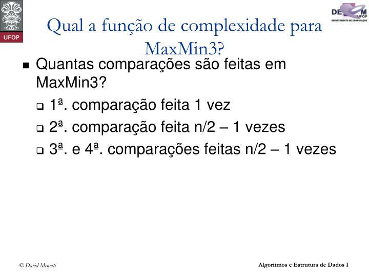 Qual a função de complexidade para MaxMin3?