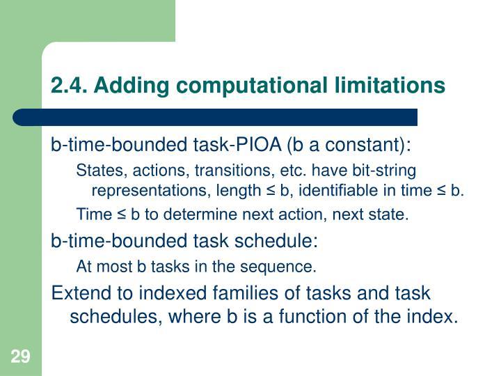2.4. Adding computational limitations