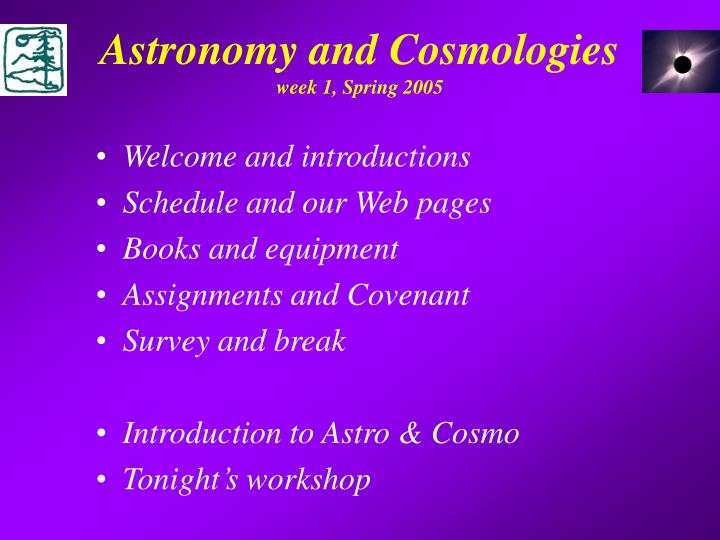 Astronomy and cosmologies week 1 spring 2005