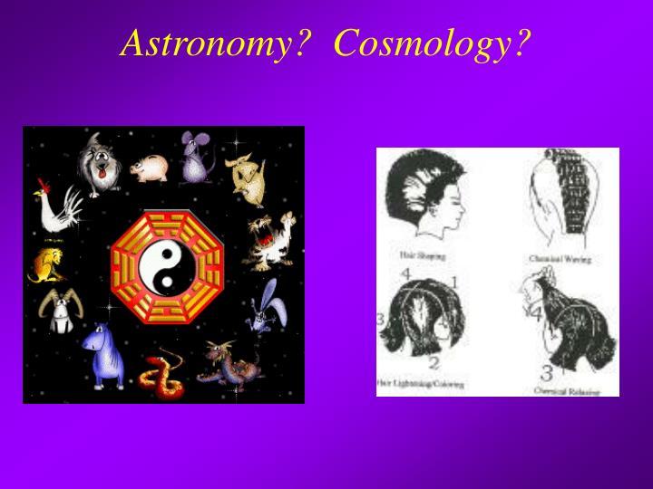 Astronomy?  Cosmology?