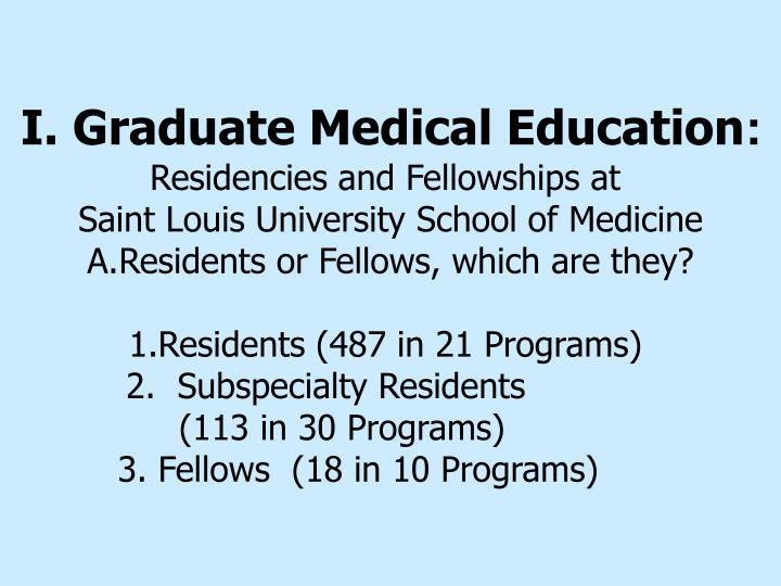 I. Graduate Medical Education