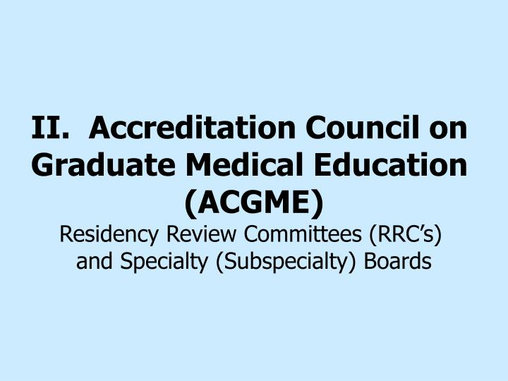 II.  Accreditation Council on