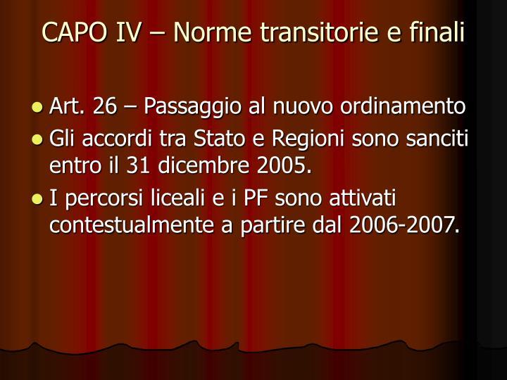 CAPO IV – Norme transitorie e finali