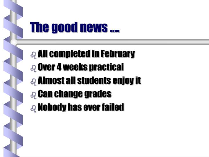 The good news ….