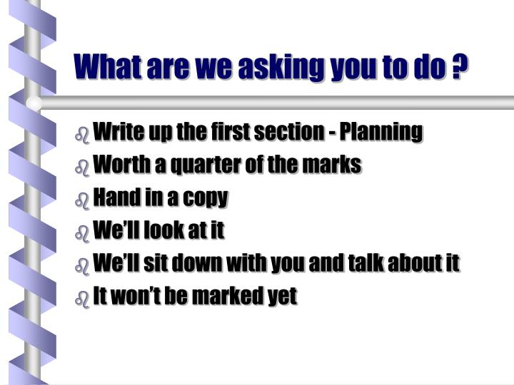 What are we asking you to do ?