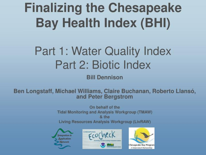 Finalizing the chesapeake bay health index bhi part 1 water quality index part 2 biotic index