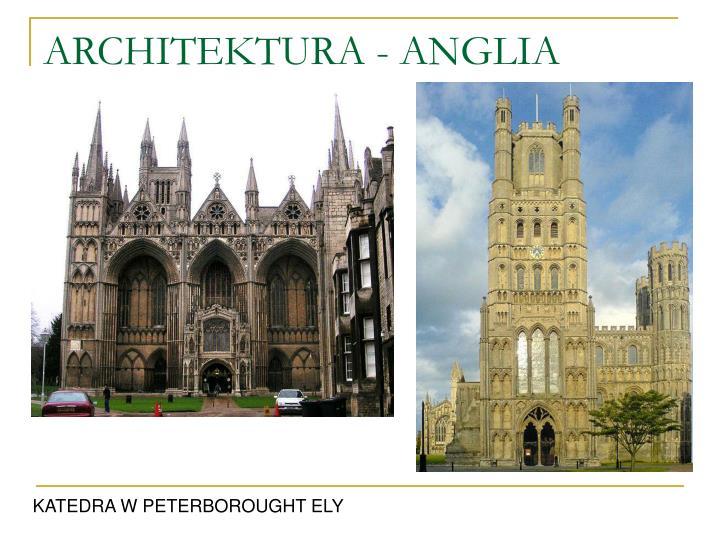 ARCHITEKTURA - ANGLIA