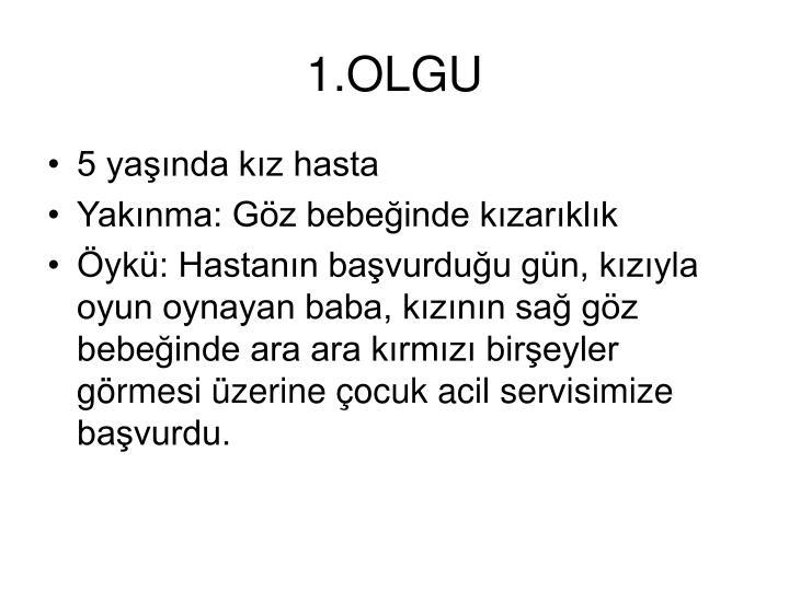 1.OLGU