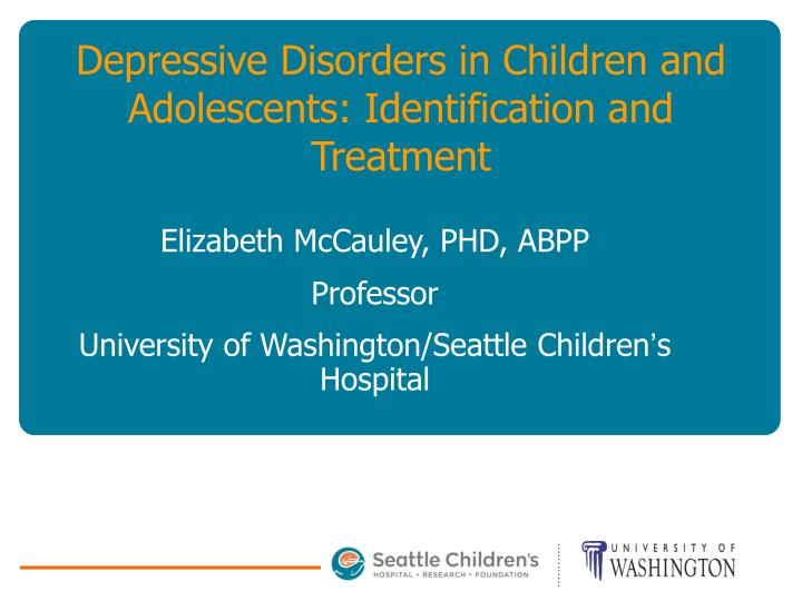 Depressive disorders in children and adolescents identification and treatment