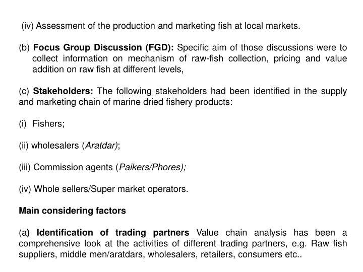 (iv) Assessment of the production and marketing fish at local markets.