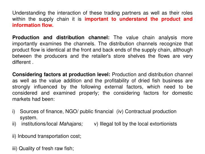 Understanding the interaction of these trading partners as well as their roles within the supply chain it is