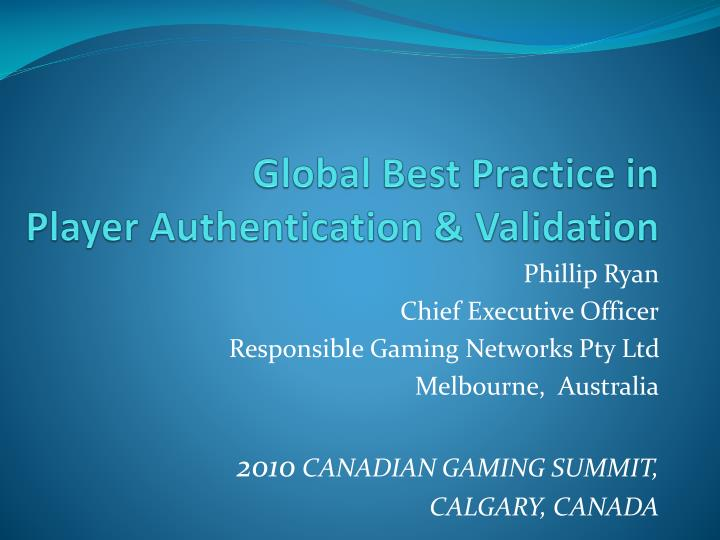 global best practice in player authentication validation