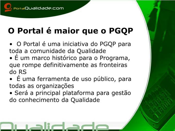 O Portal é maior que o PGQP