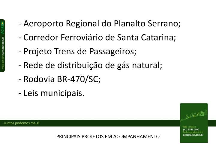 Aeroporto Regional do Planalto Serrano;