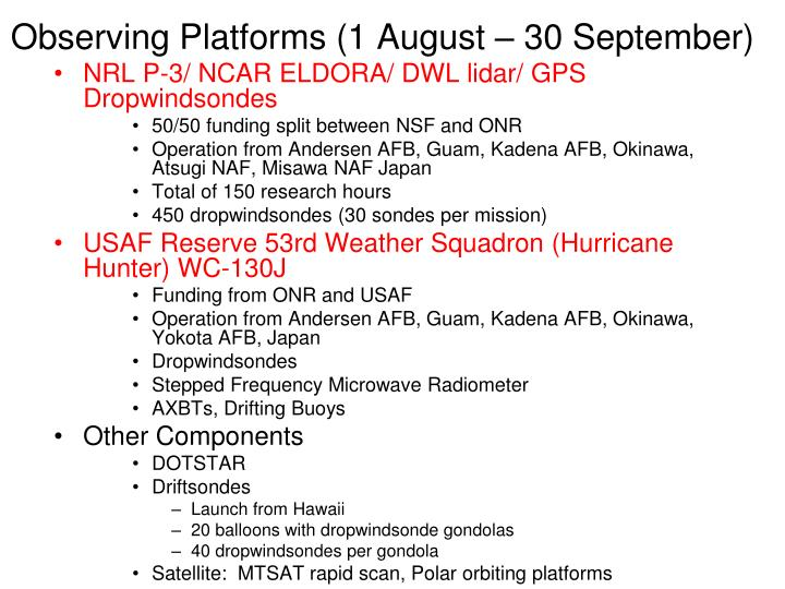 Observing Platforms (1 August – 30 September)