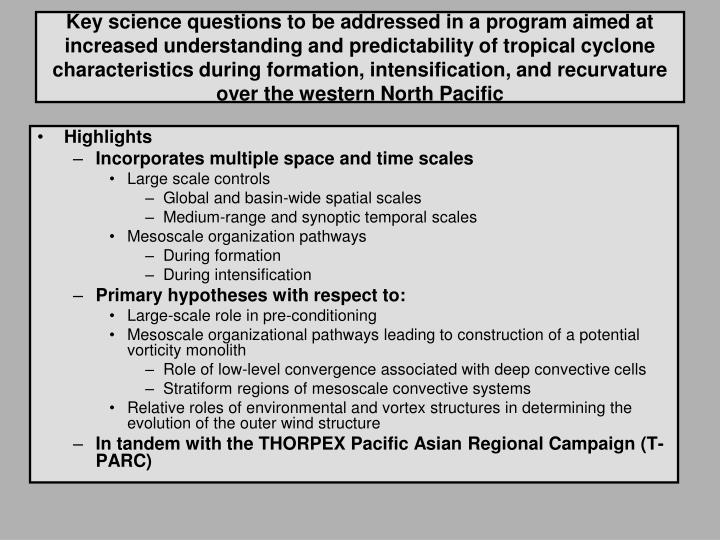 Key science questions to be addressed in a program aimed at increased understanding and predictability of tropical cyclone characteristics during formation, intensification, and recurvature over the western North Pacific