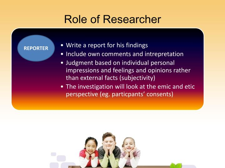 Role of Researcher