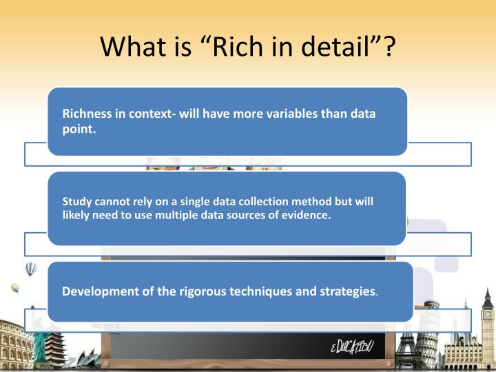 "What is ""Rich in detail""?"