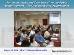 forum on issues and concerns of young public sector workers the challenges and opportunities
