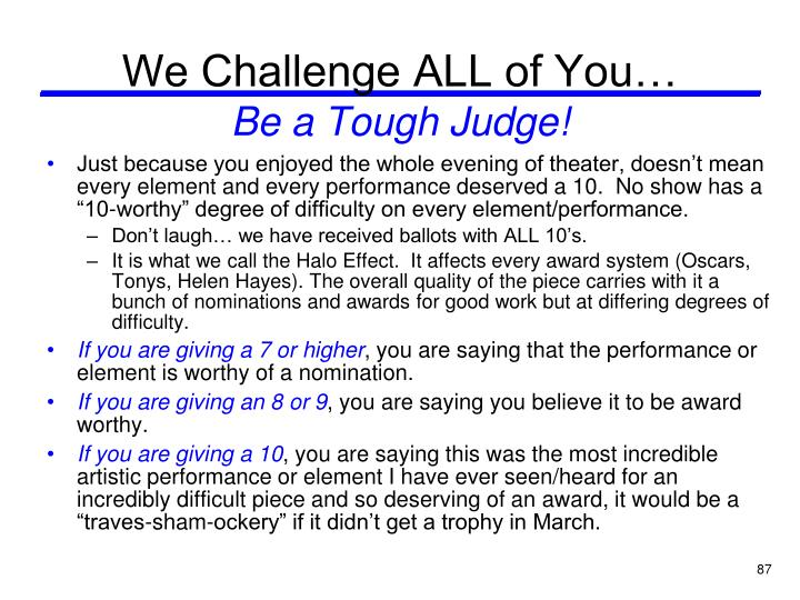We Challenge ALL of You…