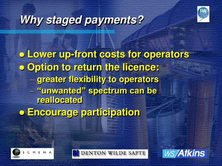 Why staged payments?