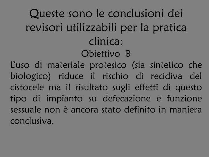 Queste sono le conclusioni dei revisori utilizzabili per la pratica clinica: